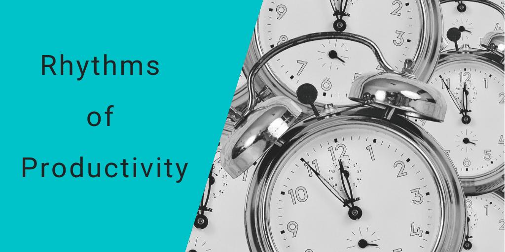 10.2.18 Rhythms of Productivity