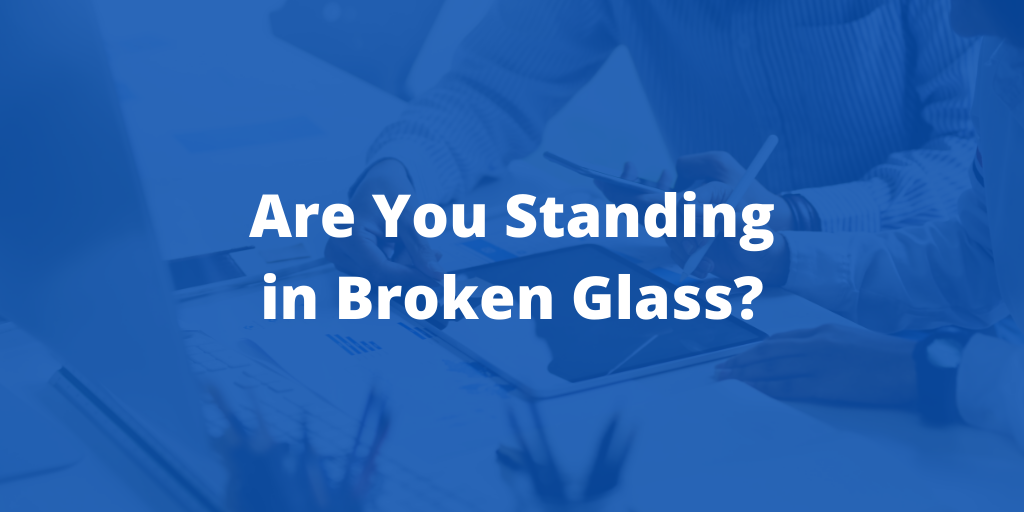 Are You Standing in Broken Glass